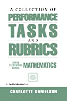A Collection of Performance Tasks & Rubrics: Upper Elementary Mathematics (Math Performance Tasks)
