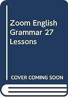 Zoom English Grammar 27 Lessons