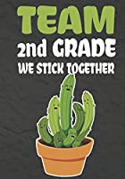 Team 2nd Grade We Stick Together: Funny Back To School notebook,Gift For Girls and Boys,109 College Ruled Line Paper,Cute School Notebook,School Composition Notebooks