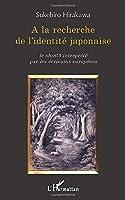 A la recherche de l'identité japonaise: le shinto interprété par les écrivains européens