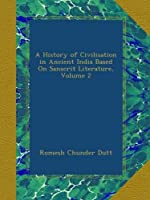 A History of Civilisation in Ancient India Based On Sanscrit Literature, Volume 2