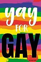 Yay for Gay Planner 2020: Gay Pride Agenda   Funny LGBT Calendar & Daily Organizer
