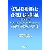 Cemal Resid Rey'le Operetlerin Izinde (1920-1972)