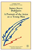 James Joyce: Dubliners and A Portrait of the Artist as a Young Man (Casebooks Series)