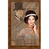Elizabeth's Education: A Romantic Journey of Dominance and Submission: 1