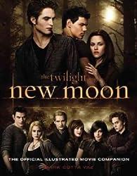 New Moon: The Official Illustrated Movie Companion (The Twilight Saga)
