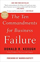 The Ten Commandments for Business Failure by Donald R. Keough(2011-06-28)