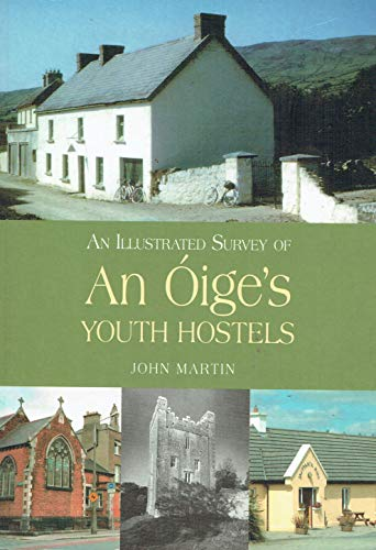 Download An Illustrated Survey of An Oige's Youth Hostels 1845883640
