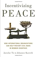 Incentivizing Peace: How International Organizations Can Help Prevent Civil Wars in Member Countries