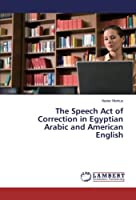 The Speech Act of Correction in Egyptian Arabic and American English