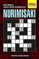 Nurimisaki: 250 Medium Japan Logic Puzzles 8x8 (Nurimisaki Puzzle)
