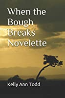 When the Bough Breaks Novelette