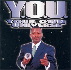 You Your Own Universe
