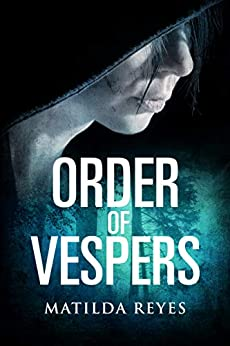 Order of Vespers (Vespers Chronicles Book 1) by [Reyes, Matilda]