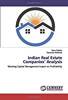 Indian Real Estate Companies' Analysis: Working Capital Management Impact on Profitability