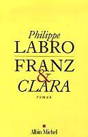 Franz Et Clara (Romans, Nouvelles, Recits (Domaine Francais))