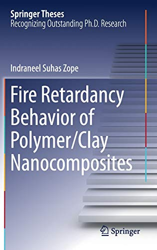 Download Fire Retardancy Behavior of Polymer/Clay Nanocomposites (Springer Theses) 9811083266