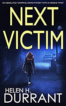 NEXT VICTIM an absolutely gripping crime mystery with a massive twist by [DURRANT, HELEN H.]