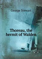 Thoreau, the Hermit of Walden