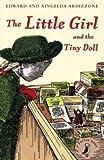 The Little Girl and the Tiny Doll [Paperback] [Jan 01, 2009] ARDIZZONE, AINGELDA,ARDIZZONE, EDWARD 画像