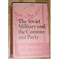 Soviet Military and the Communist Party
