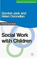 Social Work with Children (Practical Social Work Series)【洋書】 [並行輸入品]