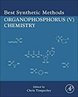 Best Synthetic Methods: Organophosphorus (V) Chemistry (Organophosphorus Chemistry)