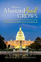 When a Mustard Seed Grows: From and act of Faith to an act of Congress