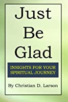 Just Be Glad