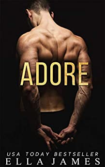 Adore (On My Knees Duet Book 2) by [James, Ella]