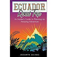 Ecuador Road Trip: An Insider's Guide to an Amazing Adventure【洋書】 [並行輸入品]
