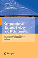 Computational Systems-Biology and Bioinformatics: First International Conference, CSBio 2010, Bangkok, Thailand, November 3-5, 2010, Proceedings (Communications in Computer and Information Science)