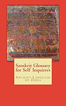 Sanskrit Glossary for Self Inquirers by [Keohane, Wewer, Swartz, James]