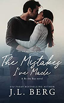 The Mistakes I've Made (By The Bay Book 4) by [Berg, J.L.]