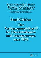 Der Verfuegungsmachtbegriff Bei Umsatzrealisation Und Leasingvertraegen Nach Ifrs (Betriebswirtschaftliche Studien)