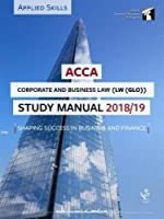 ACCA Corporate and Business Law (GLO) Study Manual 2018-19: For Exams until August 2019 (LSBF ACCA Study Material)