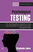 Psychological Testing: The essential guide to using and surviving the most popular recruitment and career development tests (Harriman Business Essentials)