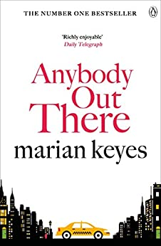 Anybody Out There (Walsh Family Book 4) by [Keyes, Marian]