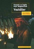 Osmanli ve Ingiliz Arsiv Belgelerinde Yezidiler