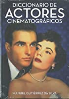 Diccionario de actores cinematograficos/ Dictionary of Film Actors