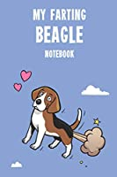 My Farting Beagle Notebook: Cute 100 page notebook gift for Farting Beagle Dog Lovers