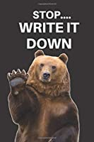 Stop Write It Down 2020 & 2021 Weekly Planner | Two-Year Appointment Book Gift For Grizzly Bear Lover | Agenda Notebook for New Year Planning: Funny 24 Month Calendar For Daily Tracking | Logbook Reminder Book | Gift Day Log For Academic, Work or Personal