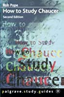 How To Study Chaucer (Study Guides) by Rob Pope(2000-11-18)