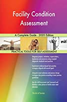 Facility Condition Assessment A Complete Guide - 2020 Edition