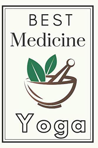 Best Medicine Yoga Notebook Diary Feel The Power Of Yoga Notebook Dairy Exercise Tracker: Yoga Journal For Inspirational Yoga Person To Do Journaling  Its A Daily Food and Exercise Journal with Mindfulness Journals Quotes
