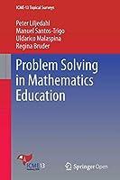 Problem Solving in Mathematics Education (ICME-13 Topical Surveys)