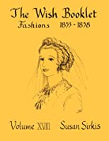Fashions Eighteen Fifty-Three to Eighteen Fifty-Eight (Wish Booklets)