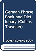 German Phrase Book and Dictionary (Collins Traveller)