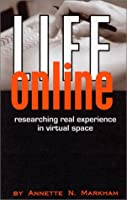 Life Online: Researching Real Experience in Virtual Space (Ethnographic Alternatives)