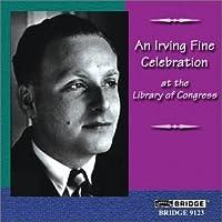 Irving Fine Celebration